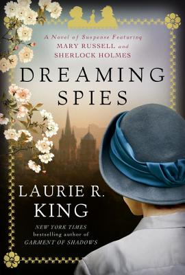Dreaming Spies: A Novel of Suspense Featuring Mary Russell and Sherlock Holmes Cover Image