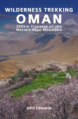 Wilderness Trekking Oman: 200km Traverse of the Western Hajar Mountains Cover Image