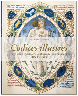 Codices Illustres: The Worldas Most Famous Illuminated Manuscripts Cover Image