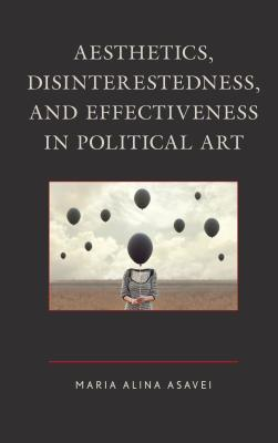 Aesthetics, Disinterestedness, and Effectiveness in Political Art Cover Image