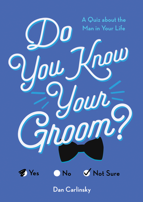 Do You Know Your Groom?: A Quiz about the Man in Your Life (Do You Know?) Cover Image