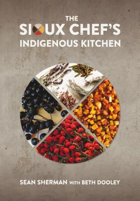 The Sioux Chef's Indigenous Kitchen Cover Image