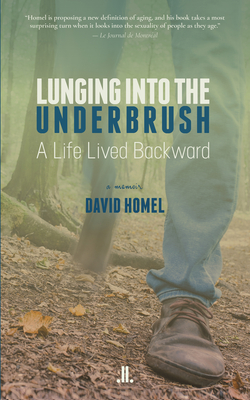 Lunging Into the Underbrush: A Life Lived Backward Cover Image