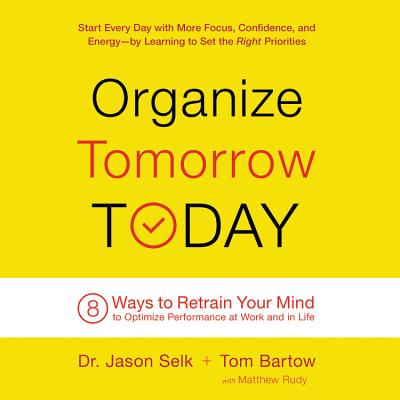 Organize Tomorrow Today: 8 Ways to Retrain Your Mind to Optimize Performance at Work and in Life Cover Image