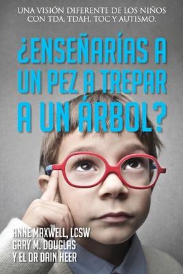 ¿Enseñarías a un pez a trepar a un árbol? (Spanish) Cover Image