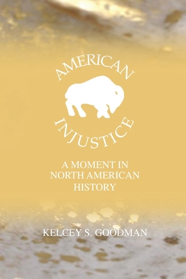 American Injustice: A Moment In North American History Cover Image