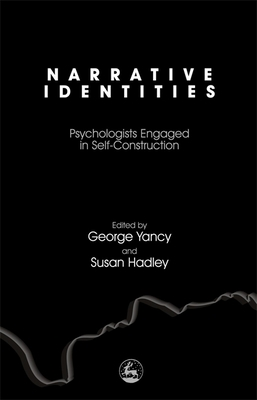 Narrative Identities: Psychologists Engaged in Self-Construction Cover Image