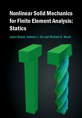 Nonlinear Solid Mechanics for Finite Element Analysis: Statics Cover Image