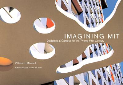 Imagining Mit: Designing a Campus for the Twenty-First Century Cover Image