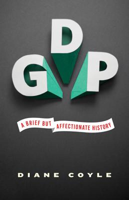GDP: A Brief But Affectionate History Cover Image