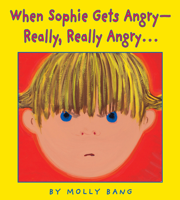 When Sophie Gets Angry - Really, Really Angry... Cover Image