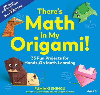 There's Math in My Origami!: 35 Fun Projects for Hands-On Math Learning Cover Image