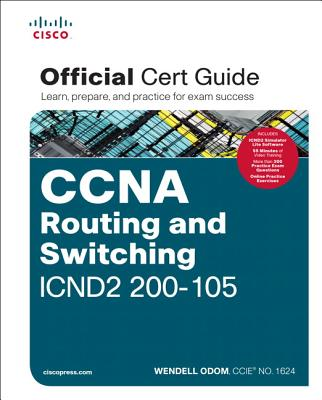 CCNA Routing and Switching ICND2 200-105 Official Cert Guide: 2 Volumes Cover Image