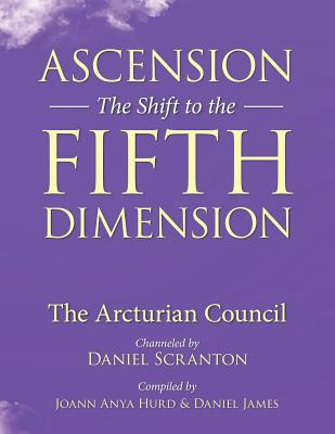 Ascension: The Shift to the Fifth Dimension: The Arcturian Council Cover Image