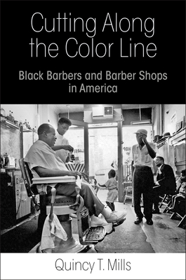 Cutting Along the Color Line: Black Barbers and Barber Shops in America Cover Image