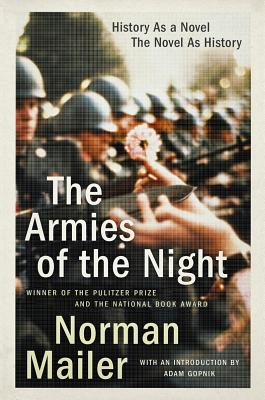 The Armies of the Night: History as a Novel, the Novel as History (Paperback) By Norman Mailer
