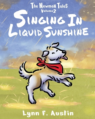 The Newman Tales, Vol 2: Singing in Liquid Sunshine Cover Image