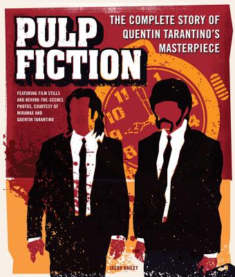 Pulp Fiction: The Complete Story of Quentin Tarantino's Masterpiece Cover Image