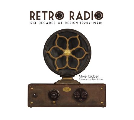 Retro Radio: Six Decades of Design 1920s-1970s Cover Image