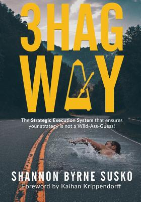 3hag Way: The Strategic Execution System that ensures your strategy is not a Wild-Ass-Guess! Cover Image