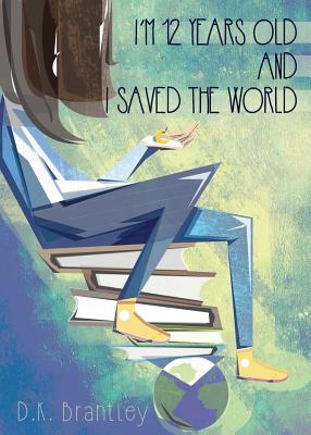 I'm 12 Years Old And I Saved The World Cover Image