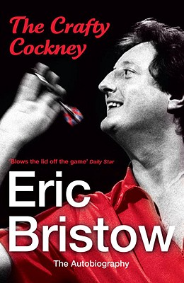 The Crafty Cockney: Eric Bristow: The Autobiography Cover Image