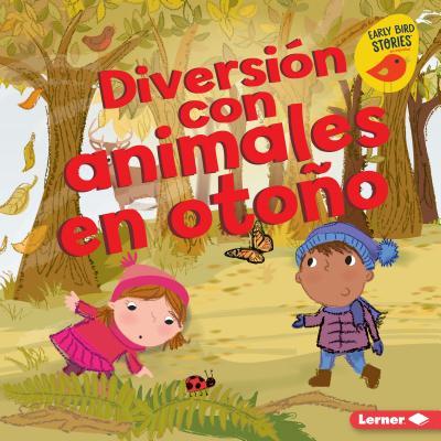 Diversión Con Animales En Otoño (Fall Animal Fun) Cover Image