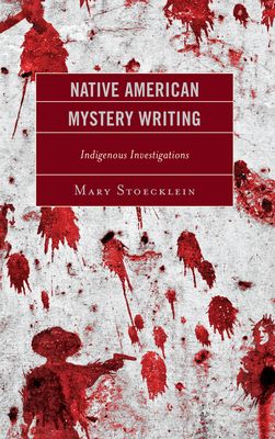 Native American Mystery Writing: Indigenous Investigations Cover Image