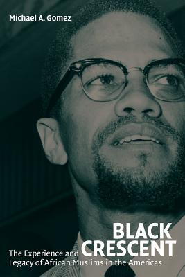 Black Crescent: The Experience and Legacy of African Muslims in the Americas Cover Image