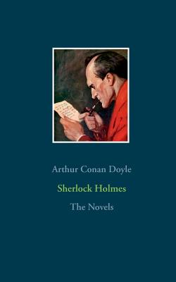 Sherlock Holmes - The Novels: A Study in Scarlet, The Sign of the Four, The Hound of the Baskervilles, The Valley of Fear Cover Image