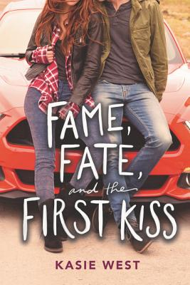 Cover for Fame, Fate, and the First Kiss