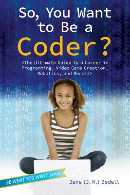 Cover for So, You Want to Be a Coder?