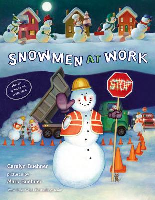 Snowmen at WorkCaralyn Buehner, Mark Buehner
