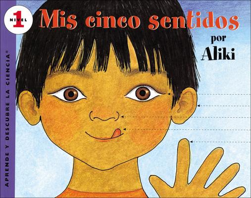 My Five Senses /MIS Cinco Sentidos (Aprende y Descubre La Ciencia (Pb)) Cover Image