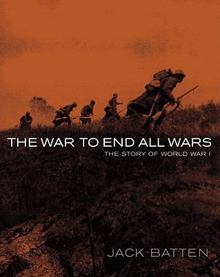 The War to End All Wars: The Story of World War I Cover Image