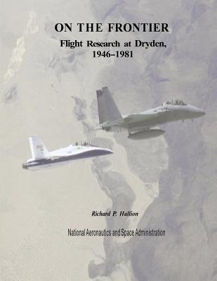 On The Frontier: Flight Research at Dryden, 1946-1981 (NASA History) Cover Image