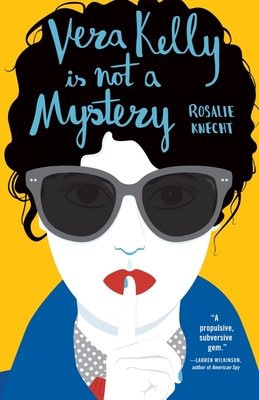 Vera Kelly Is Not a Mystery (A Vera Kelly  Story #2) Cover Image