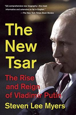The New Tsar: The Rise and Reign of Vladimir Putin Cover Image