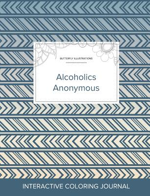 Adult Coloring Journal: Alcoholics Anonymous (Butterfly Illustrations, Tribal) Cover Image