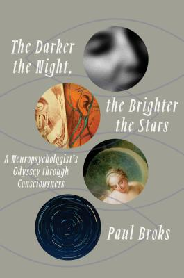 The Darker the Night, the Brighter the Stars: A Neuropsychologist's Odyssey Through Consciousness Cover Image