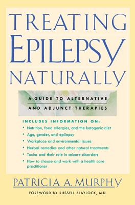 Treating Epilepsy Naturally: A Guide to Alternative and Adjunct Therapies Cover Image