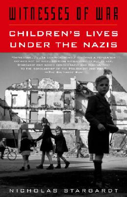 Witnesses of War: Children's Lives Under the Nazis Cover Image