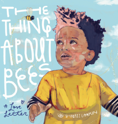 The Thing about Bees: A Love Letter Cover Image