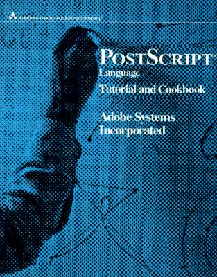 PostScript Language Tutorial and Cookbook (APL) Cover Image
