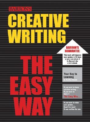 Creative Writing the Easy Way (Barron's Easy Way) Cover Image