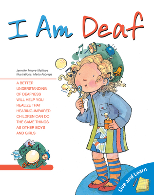 I Am Deaf (Live and Learn Books) Cover Image