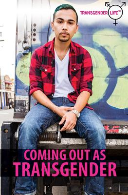 Coming Out as Transgender (Transgender Life) Cover Image