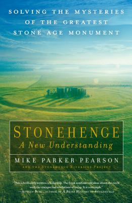 Stonehenge - A New Understanding: Solving the Mysteries of the Greatest Stone Age Monument  Cover Image