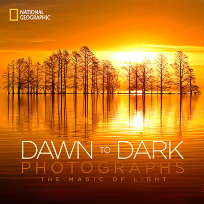 National Geographic Dawn to Dark Photographs Cover