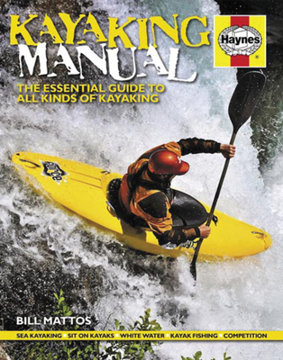 Kayaking Manual: The essential guide to all kinds of kayaking (Haynes Manuals) Cover Image